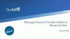 Managed Service Providers Need to Ramp Up Now