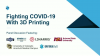 Fighting COVID-19 With 3D Printing