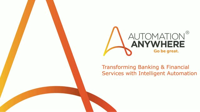 Transforming Banking & Financial Services with Intelligent Automation