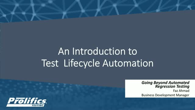 An Introduction to Test Lifecycle Automation – Going Beyond Automated Regression