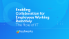 Enabling Collaboration For Remote Teams
