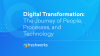 Digital Transformation - The Journey of People, Processes, and Technology