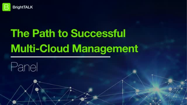 [Panel] The Path to Successful Multi-Cloud Management