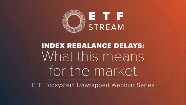 Index rebalance delays: What this means for the market
