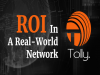 Return On Investment in a Real-World Network: Understanding Operational & ROI Be