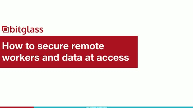 How to secure remote workers and data at access