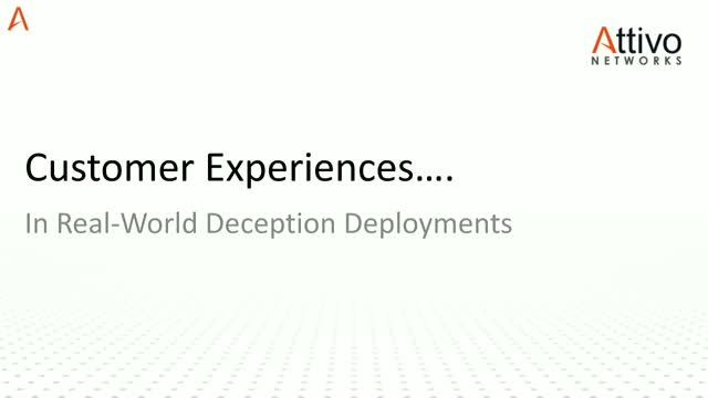 Customer Experiences in Real-World Deception Deployments