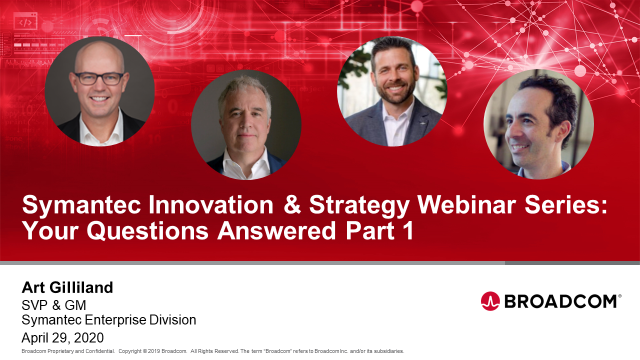 Symantec Innovation & Strategy Webinar Series: Your Questions Answered Part 1