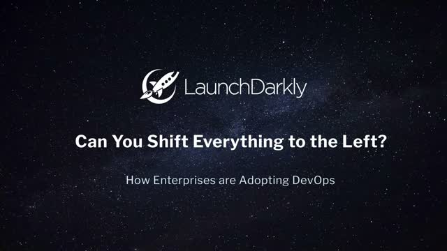 Can you shift everything to the left. How enterprises are adopting DevOps