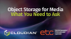 Object Storage for Media - What You Need to Ask