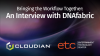 Bring the Workflow Together, an Interview with DNAFabric