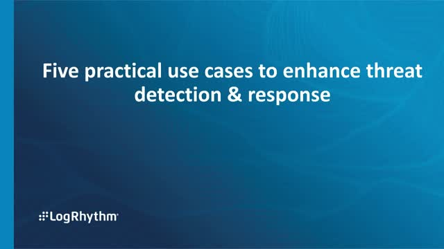 Five practical use cases to enhance threat detection and response