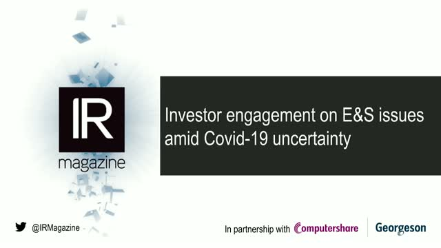 IR Magazine Webinar – Investor engagement on E&S issues amid Covid-19