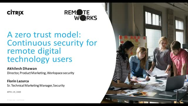 A zero trust model: continuous security for remote digital technology users