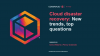 Cloud Disaster Recovery: New Trends, Top Questions