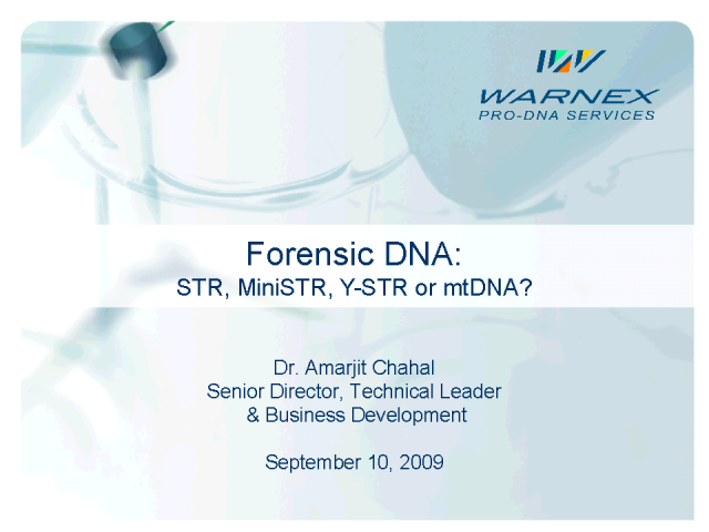 Forensic DNA: STR, MiniSTR, Y-STR or mtDNA?
