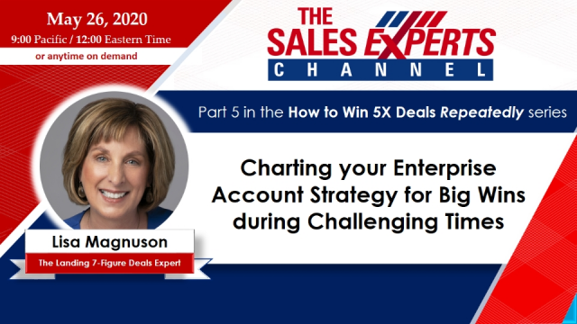 Charting your Enterprise Account Strategy for Big Wins during Challenging Times