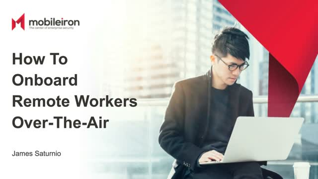 How to onboard remote workers over-the-air for both corporate-owned and BYOD
