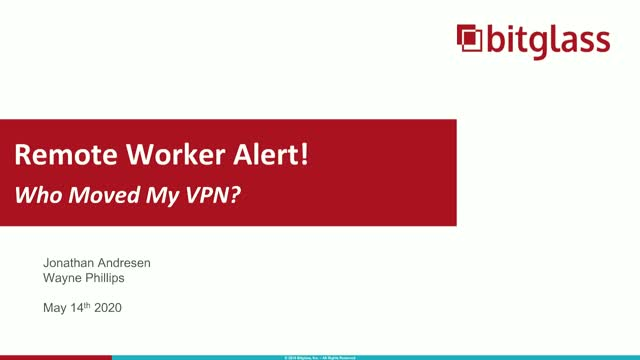 Remote Worker Alert! Who Moved My VPN and Why Should I Care?