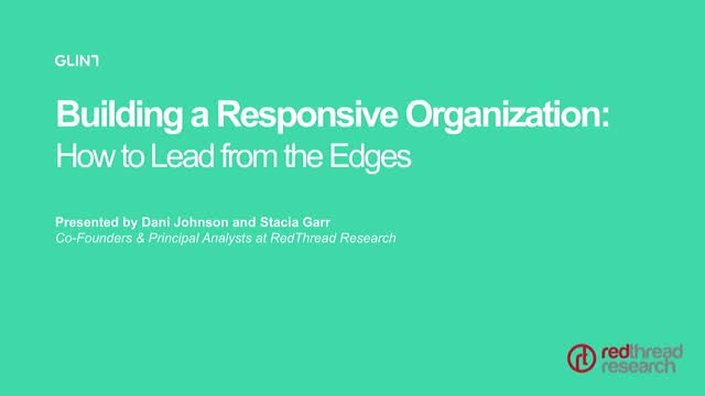 Building a Responsive Organization: How to Lead from the Edges