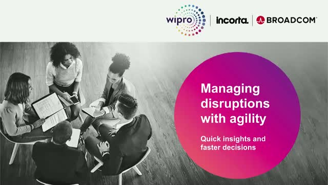 Managing disruptions with agility: Quick insights and faster decisions.