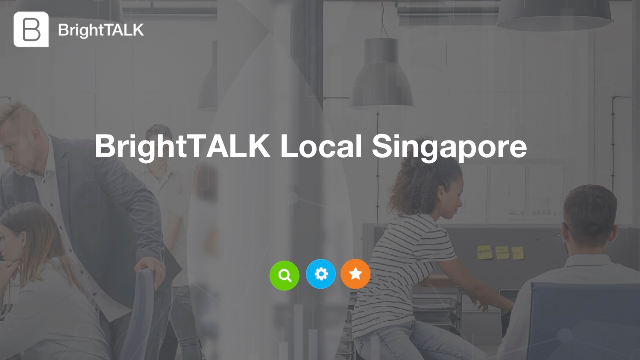 BrightTALK Local Singapore: Driving demand during a pandemic