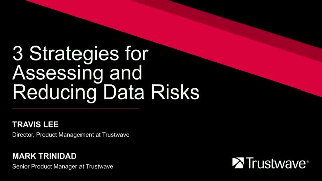3 Strategies for Assessing and Reducing Data Risks