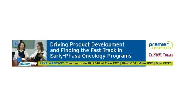Driving Product Development and Finding the Fast Track in Early-Phase Oncology