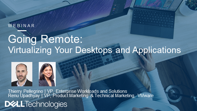 Going Remote:  Virtualizing Your Desktops and Applications