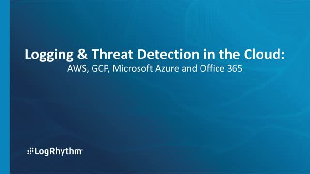 Logging & threat detection in the cloud: AWS, GCP, Microsoft Azure & Office 365