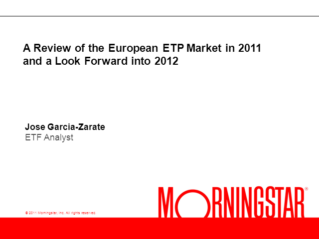 A Review of the ETP Market in 2011 and a Look Forward Into 2012