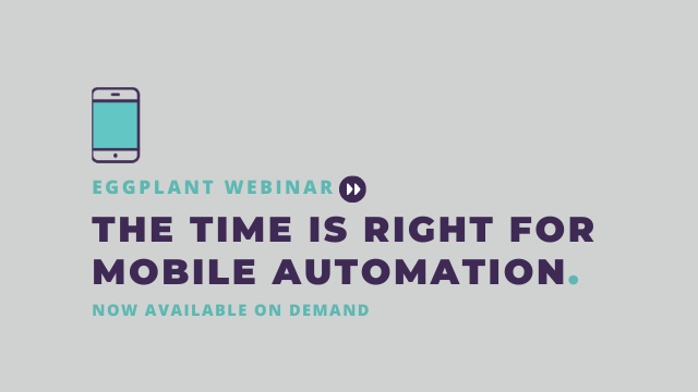 The Time is Right for Mobile Automation