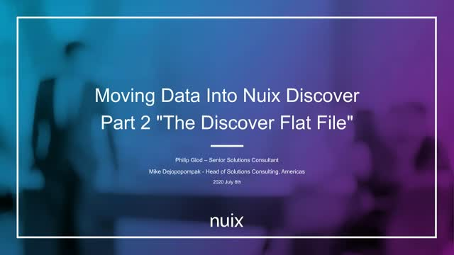 "Moving Data Into Nuix Discover - Part 2 ""The Discover Flat File"""