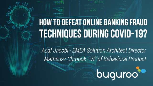How to defeat online banking fraud techniques during Covid-19?
