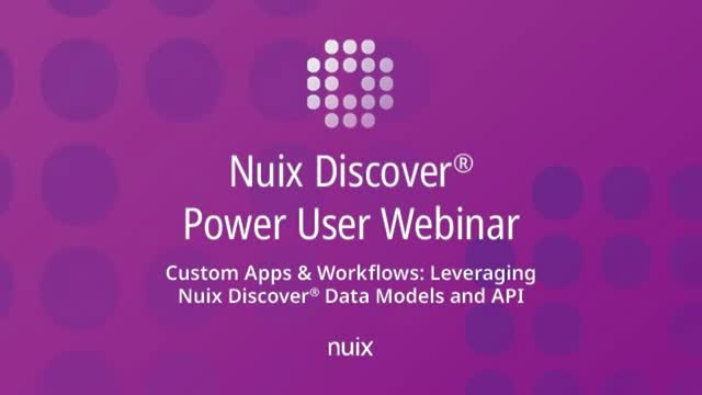 Custom Apps & Workflows: Leveraging Nuix Discover Data Models and API