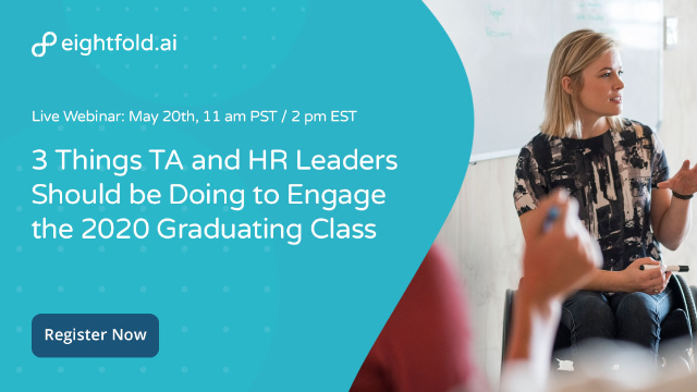 3 Things TA and HR Leaders Should be Doing to Engage the 2020 Graduating Class