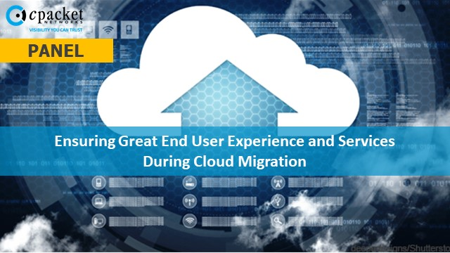 Panel: How To Manage End User Experience & Services During Cloud Migration