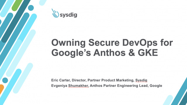 Owning Secure DevOps for Google's Anthos & GKE