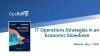 IT Operations Strategies in an Economic Slowdown