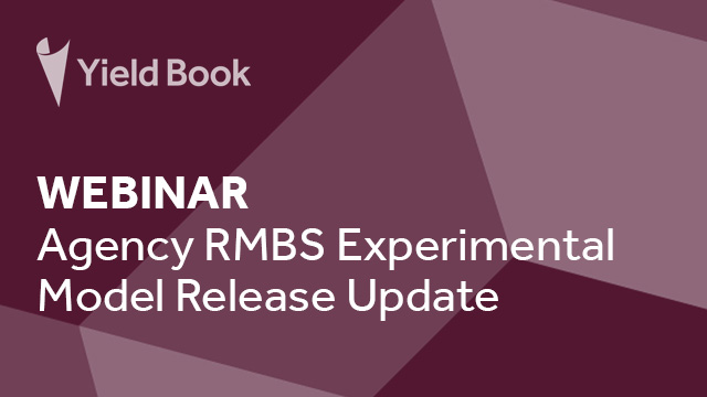Webinar - Agency RMBS Experimental Model Release Update