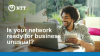 Is your network ready for business unusual?