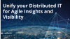 Unify your Distributed IT for Agile Insights and Visibility