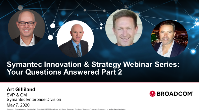 Symantec Innovation & Strategy Webinar Series: Your Questions Answered Part 2