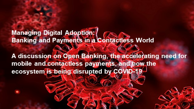 Managing Digital Adoption: Banking & Payments in a Contactless World