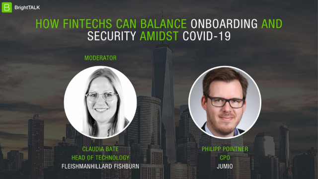How Fintechs Can Balance Onboarding and Security Amidst COVID-19