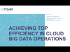 Achieving Top Efficiency in Cloud Big Data Operations