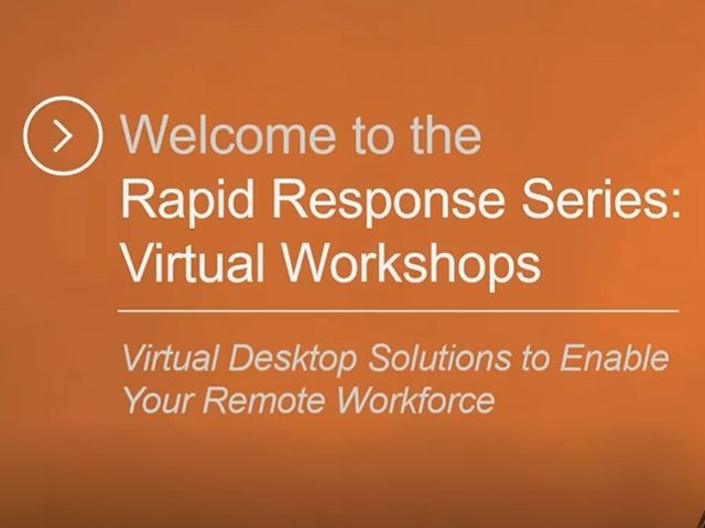 Virtual Desktop Solutions to Enable Your Remote Workforce
