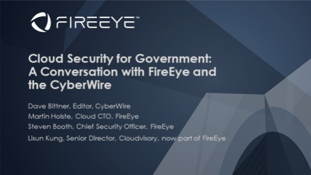 Cloud Security for Government:  A Conversation with the CyberWire and FireEye