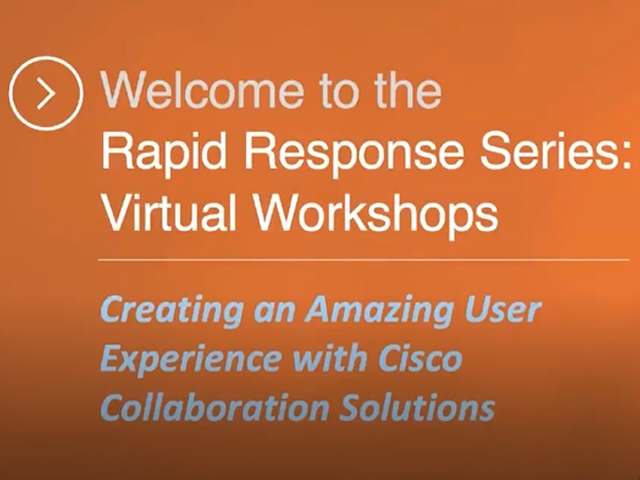 Creating an Amazing User Experience with Cisco Collaboration Solutions