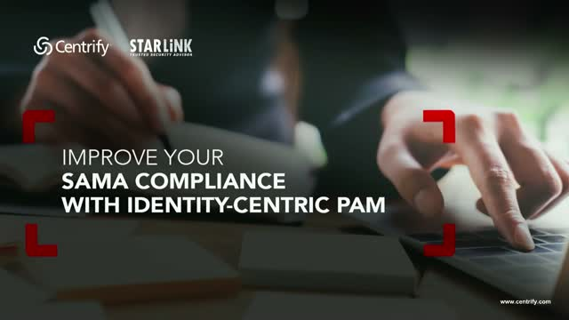 Improve Your SAMA Compliance Posture with Identity-Centric PAM